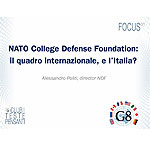 NATO College Defense Foundation: il quadro internazionale, e l Italia?