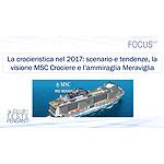 La crocieristica nel 2017: scenario, tendenze, la visione MSC Crociere, l'ammiraglia MSC Meraviglia