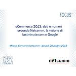 eCommerce 2013: numeri e dati di Netcomm, la visione di lastminute.com e Google