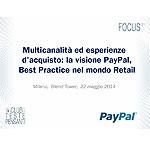 Multicanalità ed esperienze d'acquisto: la visione PayPal, Best Practice nel mondo Retail